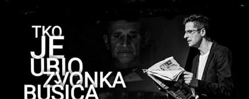 """Najava: predstavljanje knjige i predstave """"Tko je ubio Zvonka Bušića?"""""""
