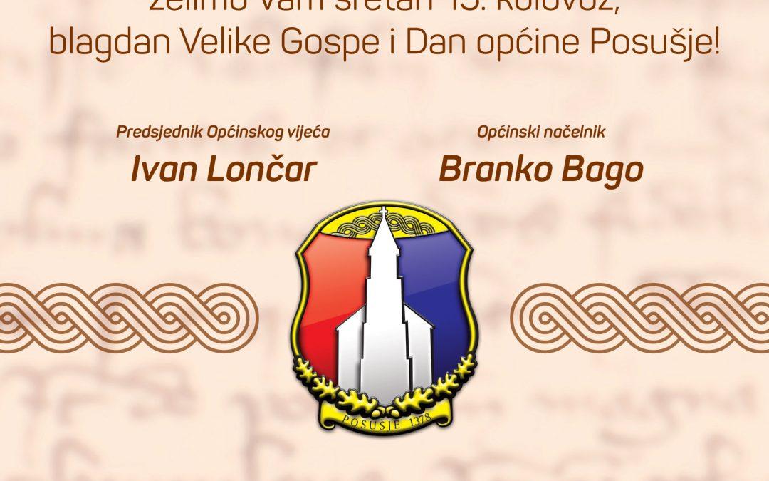 Poštovani žitelji, želimo Vam sretan 15. kolovoz, blagdan Velike Gospe i Dan općine Posušje!